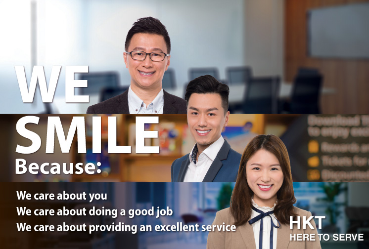 HKT WE SMILE Because: We care about you We care about doing a good job We care about providing an excellent service