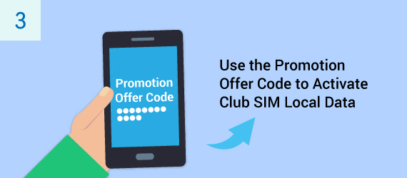 Please go to https://goo.gl/QWLNkw< to find out how to use the promotion offer code to activate your Club SIM local data