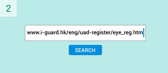 Please go to www.i-guard.hk/eng/uad-register/eye_reg.htm to download a Customer Information Form